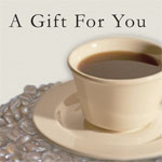 A Gift For You - Coffee/Specialty Drink